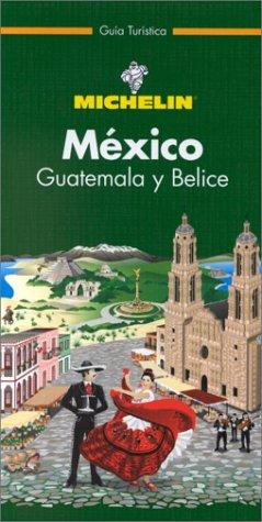 9782064578015: Michelin THE GREEN GUIDE Mexico Guatemala Belice, 1e