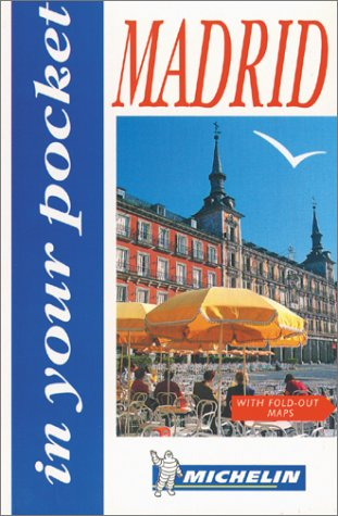 Michelin In Your Pocket Madrid, 1e (In Your Pocket): Michelin Travel Publications