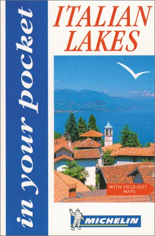 Michelin In Your Pocket Italy Lake District,: Michelin Travel Publications