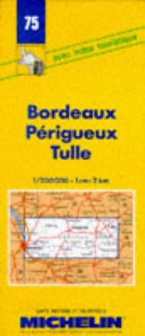 9782067000759: Michelin Bordeaux/Perigueux/Tulle, France Map No. 75 (Michelin Maps & Atlases)