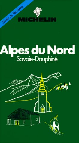 9782067003019: Michelin Green Guide: Alpes du Nord (Green tourist guides)