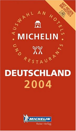 Michelin Rote Führer; Michelin The Red Guide; Michelin Le Guide Rouge : Deutschland 2004 (...