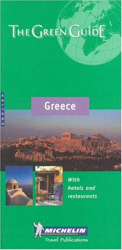 9782067105119: Michelin the Green Guide Greece: With Hotels and Resturants (Michelin Green Guides)