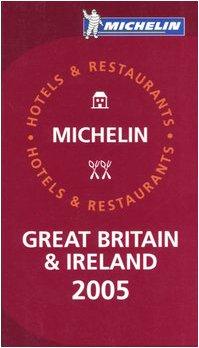 Michelin Red Guide 2005 Great Britain &: Michelin