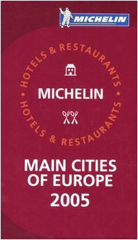 9782067109476: Michelin Red Guide 2005 Main Cities of Europe (Michelin Red Guides)