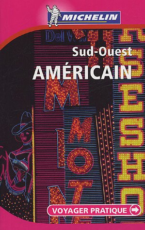 Sud Ouest Americain : Voyager Pratique {PARUTION 2005}: Brabis, David {Direction} with Christine ...