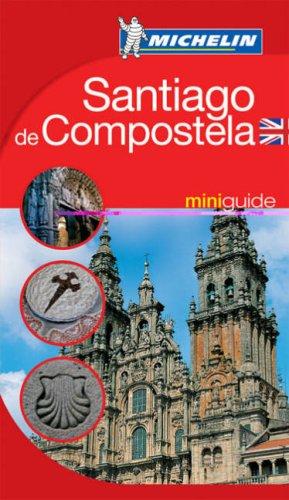 9782067115453: Santiago De Compostela Mini Guide 2005 (Michelin Mini Guides)