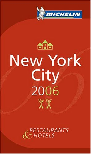 9782067115552: Michelin Red Guide 2006 New York City: Hotels & Restaurants (Michelin Red Guides)