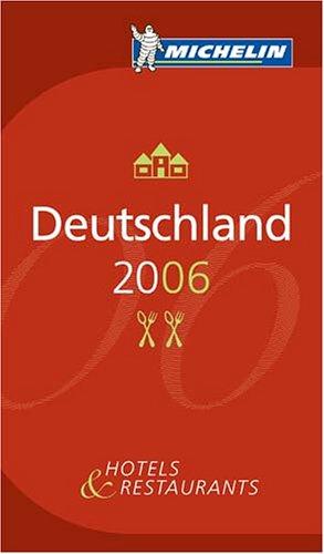 Michelin Red Guide 2006 Deutschland (Michelin Red Guides) (German Edition)