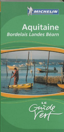 9782067117440: Aquitaine Green Guide 2006 (Michelin Green Guides) (French Edition)