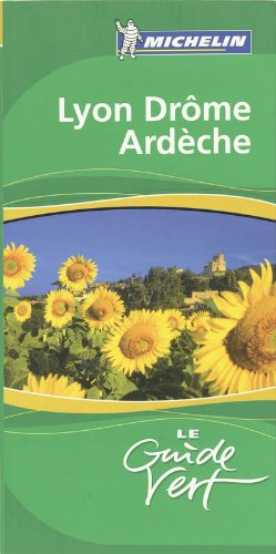 9782067117723: Lyon Et La Vallee Du Rhone Green Guide 2006 (Michelin Green Guides) (French Edition)