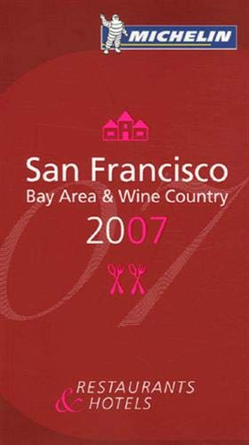 9782067120846: Michelin Red Guide San Francisco 2007: Bay Area and Wine Country (Michelin Red Guides)