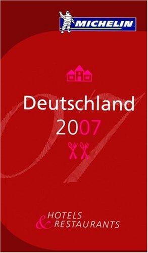 Michelin Red Guide 2007 Deutschland: Hotels &: N