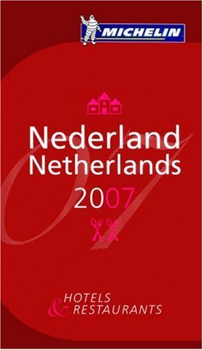 Red Guide Nederland 2007 (French Edition): Michelin