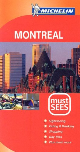Michelin Must Sees Montreal (Must See Guides/Michelin): Michelin