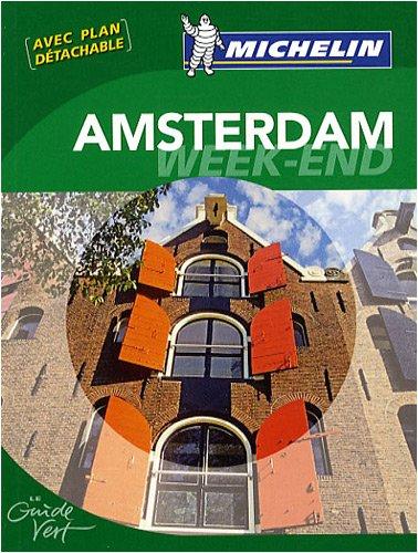 Guide Vert - AMSTERDAM WEEK-END (GUIDES VERTS/GROEN: Michelin