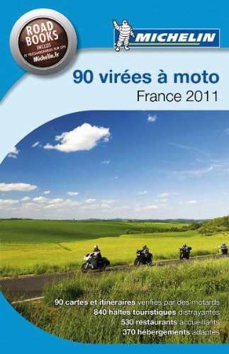 9782067154650: Michelin 90 virées à moto - France 2011 (French Edition)