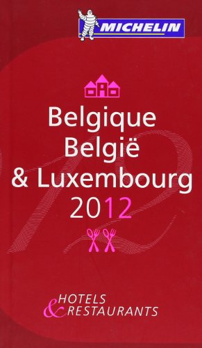 9782067166097: Michelin Belgique & Luxembourg 2012: Hotels & Restaurants (Michelin Guides)