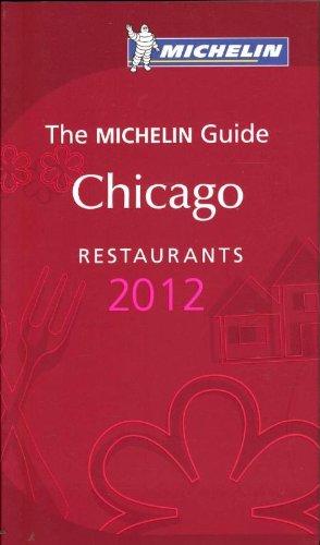 Chicago 2012 Michelin Guide (Michelin Guides): .
