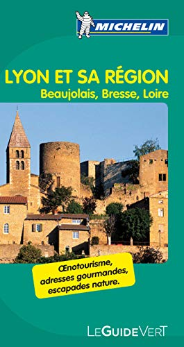 9782067167575: Michelin Green Guide Lyon et sa region ; Beaujolais, Bresse, Loire (in French) (French Edition)