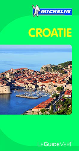 9782067169029: Michelin Green Guide Croatie (Croatia) (in French) (French Edition)
