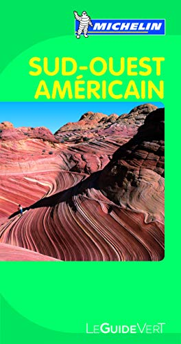 9782067169180: MIchelin Green Guide; Sud Ouest Americain (in French) (French Edition)