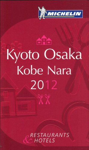 9782067169487: Guide MICHELIN Kyoto Osaka Kobe Nara 2012