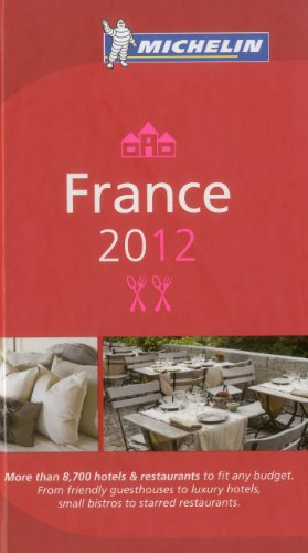 9782067169814: MICHELIN Guide France 2012: Hotels & Restaurants (Michelin Guide/Michelin) (French Edition)