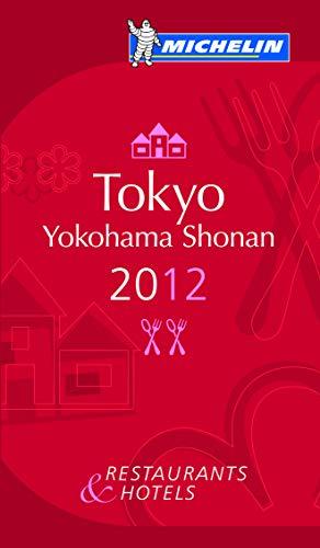 9782067169821: MICHELIN Guide Tokyo Yokohama Shonan 2012: Restaurants & Hotels (Michelin Red Guide)