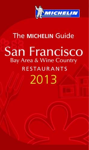9782067176935: MICHELIN Guide San Francisco 2013: Restaurants & Hotels (Michelin Guide/Michelin)