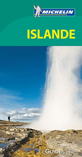 9782067181366: Michelin GReen Guide Islande (Iceland) (in French) (French Edition)