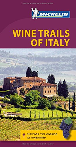 Michelin Green Guide Wine Trails of Italy: Michelin