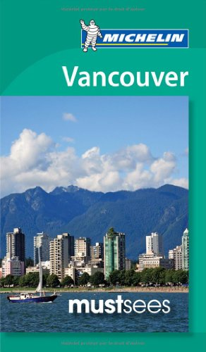 9782067182059: Michelin Must See Vancouver (Must See Guides/Michelin)