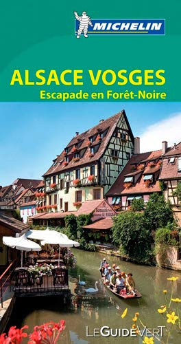 9782067186262: Michelin Green Guide Alsace Vosges : Escapade en Foret-Noire (in French) (French Edition)