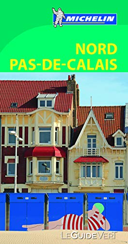 9782067186309: Micheln Green Guide Nord Pas-de-Calais (in French) (French Edition)