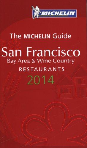 9782067186972: MICHELIN Guide San Francisco Bay Area & Wine Country 2014: Restaurants (Michelin Guide/Michelin)