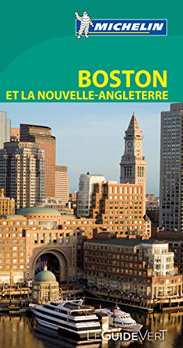 Guide vert Boston et la Nouvelle-Angleterre [green guide Boston, New England in French (French ...