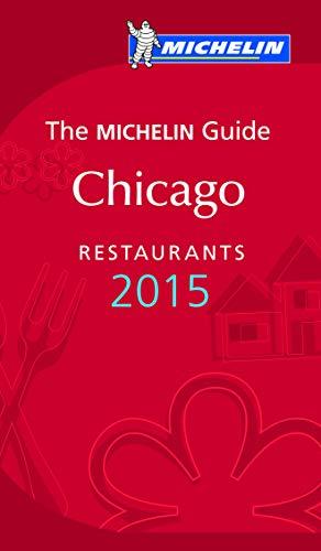 MICHELIN Guide Chicago 2015 (Michelin Red Guide): Michelin