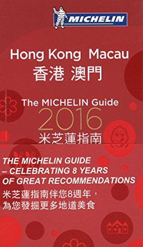 MICHELIN Guide Hong Kong & Macau 2016: Restaurants & Hotels (Michelin Guide/Michelin): ...