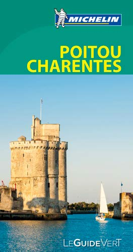 9782067206885: Guide Vert Poitou-Charentes [ Green Guide in FRENCH - Poitou Charentes ] (French Edition)