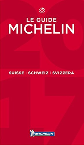 MICHELIN Suisse/Schweiz/Svizzera 2017: Hotels & Restaurants (MICHELIN Hotelführer)