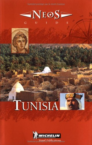 Tunisia (NeoS Guides): Michelin Travel Publications