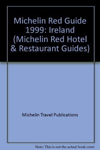 Michelin Red Guide Ireland Hotels-Restaurants 1999 (Serial): Michelin Staff