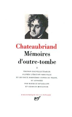 Memoires d'Outre-Tombe 1 (Bibliotheque de la Pleiade) (French Edition): Francois Rene de ...