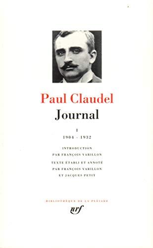 Journal, tome I 1904-1932 (French Edition) Bibliotheque de la Pleiade: Paul Claudel