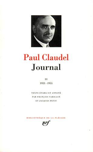 Journal, tome II 1933-1955 (Bibliotheque de la Pleiade) (French Edition) - Paul Claudel