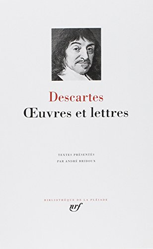 Descartes: Oeuvres et Lettres (French Edition): René Descartes