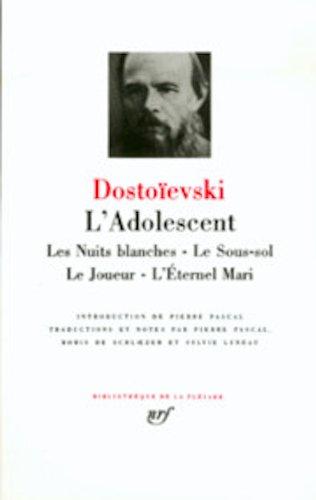 L'ADOLESCENT-NUITS BLANCHES-SOU-SOL-JOUEUR-ETERNEL: DOSTOIEVSKI F�DOR M.
