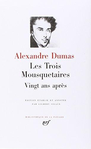 9782070101801: Dumas : Les Trois Mousquetaires - Vingt ans après [Bibliotheque de la Pleiade] (French Edition)