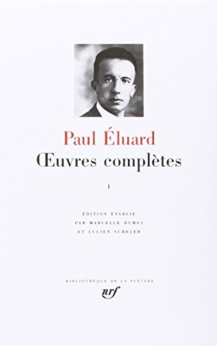 9782070101894: Eluard: Oeuvres complètes, tome 1: 1913-1945 (French Edition)